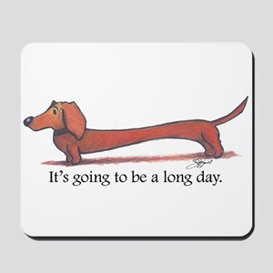 Long Day Dachshund T-Shirt Mousepad
